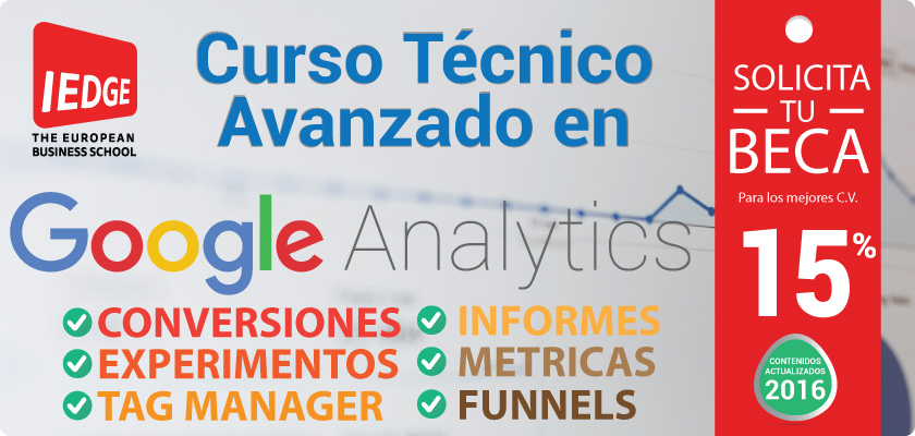 IEDGE - Curso Técnico Avanzado en Google Analytics 2016