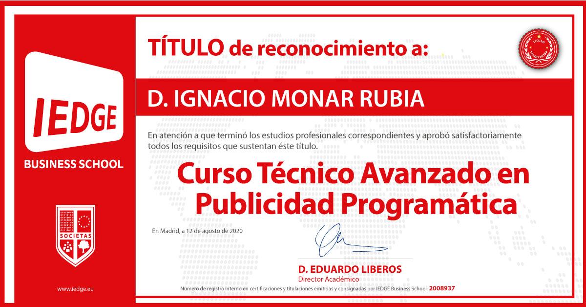 Certificación del Curso Técnico Avanzado en Publicidad Programática de Ignacio Monar Rubia
