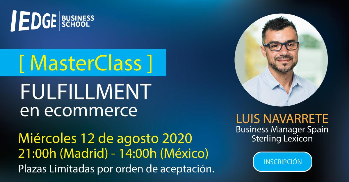 Webinar de Fulfillment en Comercio Electrónico 2020 con Luis Navarrete